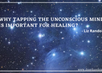 Why Tapping the Unconscious Mind is Important for Healing?
